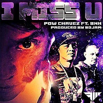 I Miss U (feat. Blaze N Kane)