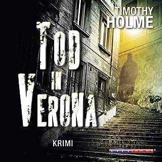 Tod in Verona                   Autor:                                                                                                                                 Timothy Holme                               Sprecher:                                                                                                                                 Phillip-Lukas Lang                      Spieldauer: 5 Std. und 16 Min.     5 Bewertungen     Gesamt 2,8