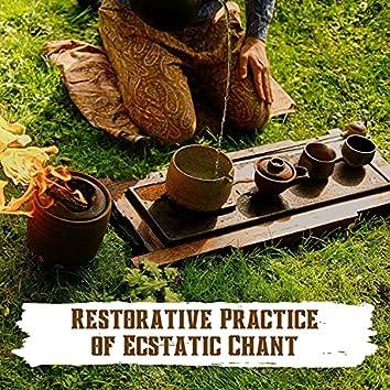Restorative Practice of Ecstatic Chant