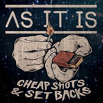 Cheap Shots & Setbacks