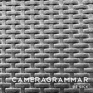 Be Sick