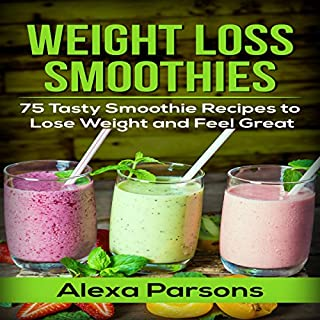Weight Loss Smoothies: 75 Tasty Smoothie Recipes to Lose Weight and Feel Great                   By:                                                                                                                                 Alexa Parsons                               Narrated by:                                                                                                                                 Sangita Chauhan                      Length: 51 mins     Not rated yet     Overall 0.0
