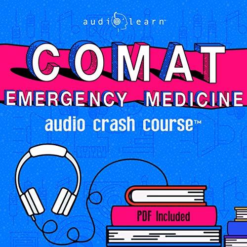 COMAT Emergency Medicine Audio Crash Course: Complete Review - Top Test Questions!