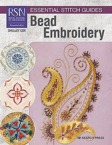 Compare Textbook Prices for RSN Essential Stitch Guides: Bead Embroidery RSN ESG LF  ISBN 9781782219309 by Cox, Shelley