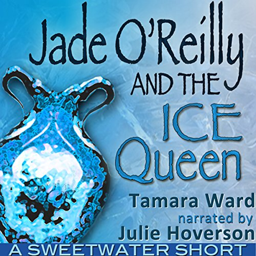 Jade O'Reilly and the Ice Queen (Sweetwater Shorts) audiobook cover art