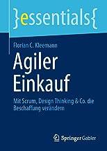 Agiler Einkauf: Mit Scrum, Design Thinking & Co. die Beschaffung verändern (essentials) (German Edition)