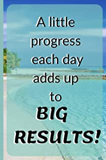 A Little Progress Each Day Adds Up to Big Results!: Novelty Beach Blue Water Sand Palm Trees - Small College ruled Lined 7...
