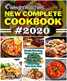 WEIGHT WATCHERS NEW COMPLETE COOKBOOK #2020: Mouth-Watering, Quick, Easy and Healthy Weight Watchers Recipes with 1000-Day Diet Meal Plan