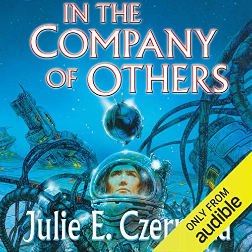 In the Company of Others Audiobook By Julie E. Czerneda cover art