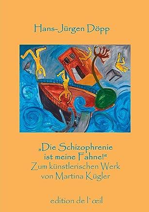 Die Schizophrenie ist meine Fahne!: Zum zeichnerischen Werk von Martina Kügler
