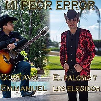 Mi Peor Error (feat. El Palomo & Los Elegidos)