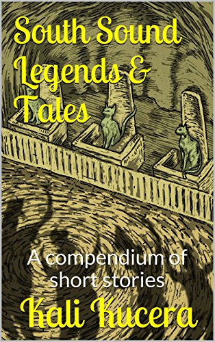 South Sound Legends & Tales: A compendium of short stories (English Edition)