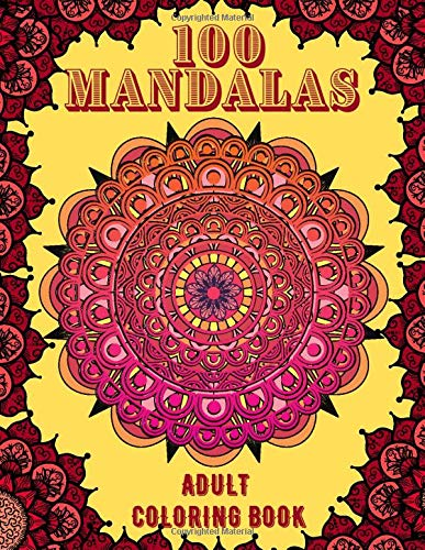 100 Mandala Adult Coloring Book: Relaxing Mandala designs will give you a stress-free experience with hours of excitement which will bring you a real ... Best choice for personal use, also as a gift.