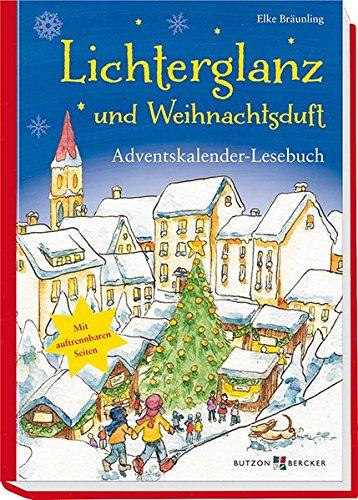 Lichterglanz und Weihnachtsduft: Adventskalender-Lesebuch