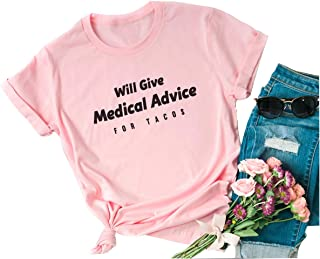 Chulianyouhuo Will Give Medical Advice for Tacos T Shirt Women Short Sleeve Funny Letter Print Tee Tops