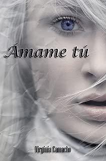 Ámame tú (Spanish Edition)