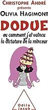 Dodue: ou comment j'ai vaincu la dictature de la minceur (French Edition)