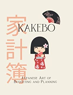 KAKEBO Japanese art of Budgeting and Planning: Get Organized and Take Control of your Money. Monthly Weekly Daily Expense ...
