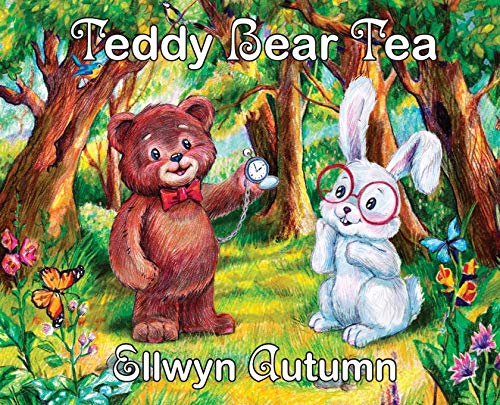 Compare Textbook Prices for Teddy Bear Tea  ISBN 9781735424903 by Autumn, Ellwyn,Glebova, Tanya