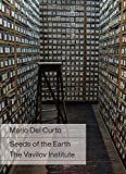 Mario Del Curto - Seeds of the Earth: The Vavilov Institute