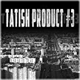 Tatish Product #3