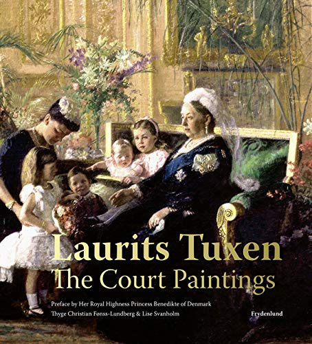 Laurits Tuxen: The Court Paintings