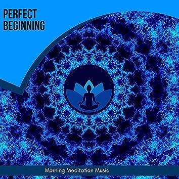 Perfect Beginning - Morning Meditation Music