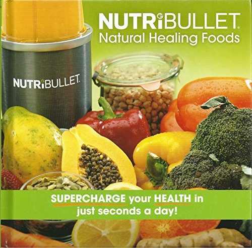 NutriBullet: Natural Healing Foods