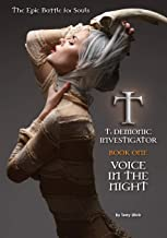 T: Demonic Investigator. Book One. Voice In The Night: The Battle for Souls Begins (T Trilogy)