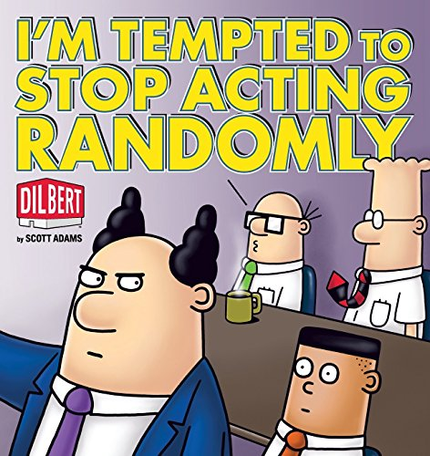 I'm Tempted to Stop Acting Randomly (Dilbert Book Collections Graphi) by Scott Adams (14-Dec-2010) Paperback