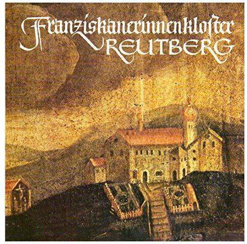 Musik aus oberbayerischen Klöstern Teil: 12. Franziskanerinnenkloster Reutberg / [Erl.: Robert Münster] 7