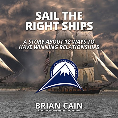 Sail The Right Ships     Pillar #5              By:                                                                                                                                 Brian Cain                               Narrated by:                                                                                                                                 Brian Cain,                                                                                        Erin Cain,                                                                                        Griffin Gum,                   and others                 Length: 57 mins     4 ratings     Overall 5.0