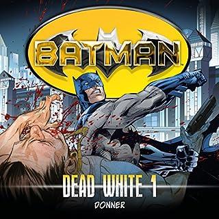Donner     Batman - Dead White 1              Autor:                                                                                                                                 John Shirley                               Sprecher:                                                                                                                                 Douglas Welbat,                                                                                        Sascha Rotermund,                                                                                        Reent Reins,                   und andere                 Spieldauer: 1 Std. und 12 Min.     5 Bewertungen     Gesamt 4,8