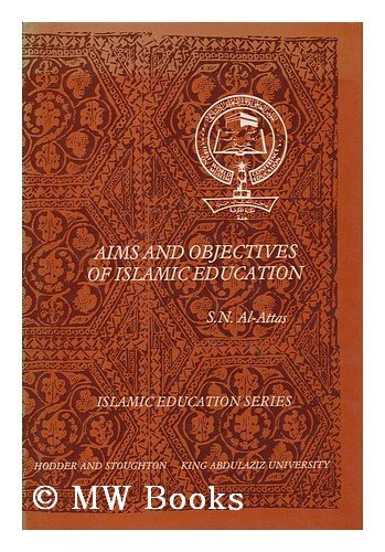 Compare Textbook Prices for Aims and objectives of Islamic education Islamic education series 0 Edition ISBN 9780340236079 by Al-Attas, Syed Muhammed Naguib