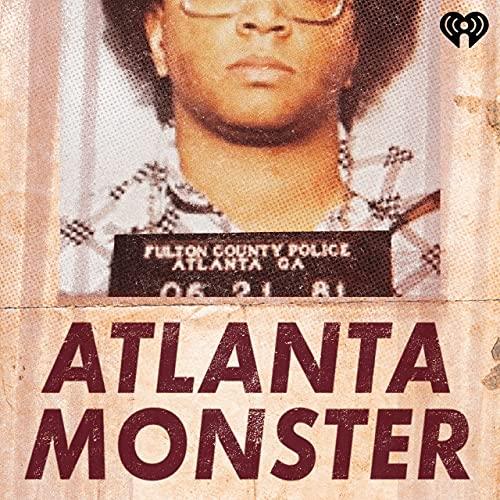 Atlanta Monster Podcast By iHeartRadio & Tenderfoot TV cover art