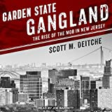 Garden State Gangland: The Rise of the Mob in New Jersey