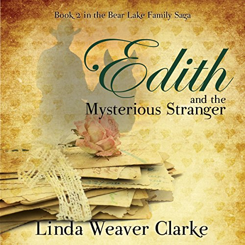 Edith and the Mysterious Stranger Audiobook By Linda Weaver Clarke cover art