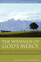 The Wideness of God's Mercy: Litanies to Enlarge Our Prayer