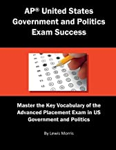 AP United States Government and Politics Exam Success: Master the Key Vocabulary of the Advanced Placement Exam in US Government and Politics