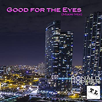 Good for the Eyes (Miami Mix)