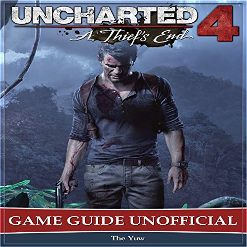 Uncharted 4: A Thief's End Game Guide Unofficial audiobook cover art