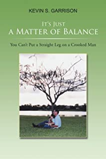 It's Just a Matter of Balance: You Can't Put a Straight Leg on a Crooked Man