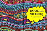 DOODLE ART BOOK 1: For kids and adults creativity, mental growth and skill enhancing (English Edition)