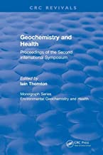Revival: Geochemistry and Health (1988): Proceedings of the Second International Symposium (CRC Press Revivals)