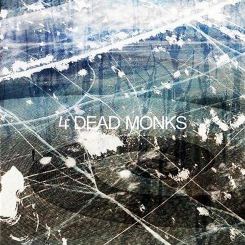 4 Dead Monks