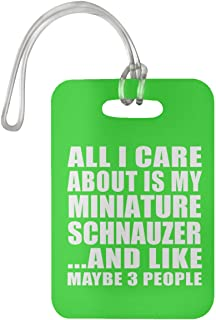 All I Care About is My Miniature Schnauzer - Luggage Tag Bag-gage Suitcase Tag Durable - Dog Pet Owner Lover Friend Memorial Kelly Birthday Anniversary Valentine's Day Easter