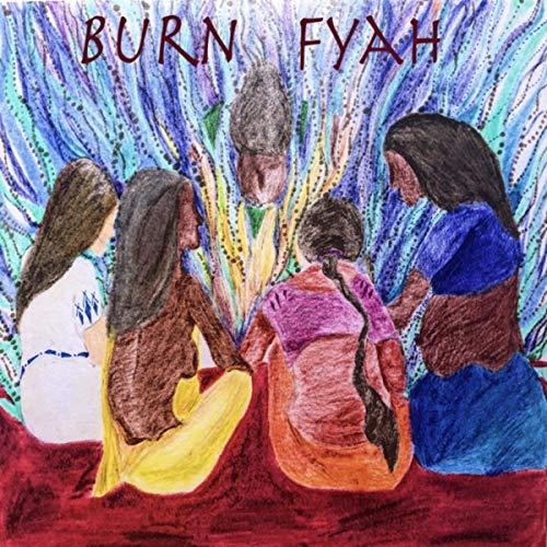 Burn Fyah