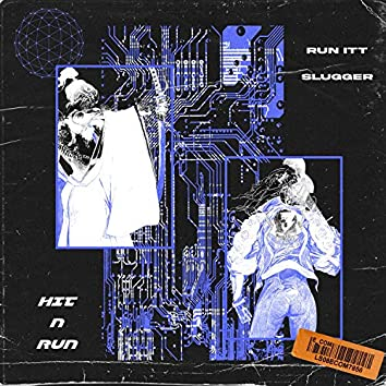 Hit N Run (feat. Slugger)