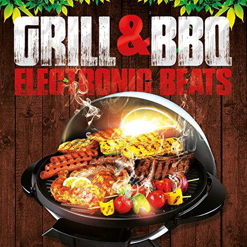 Grill & Bbq Electronic Beats [Explicit]