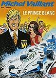 Michel Vaillant, Tome 30 - Le Prince Blanc